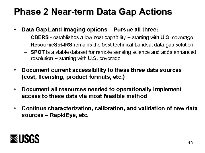 Phase 2 Near-term Data Gap Actions • Data Gap Land Imaging options – Pursue