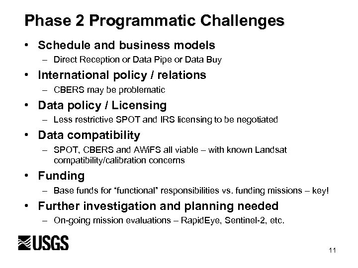Phase 2 Programmatic Challenges • Schedule and business models – Direct Reception or Data