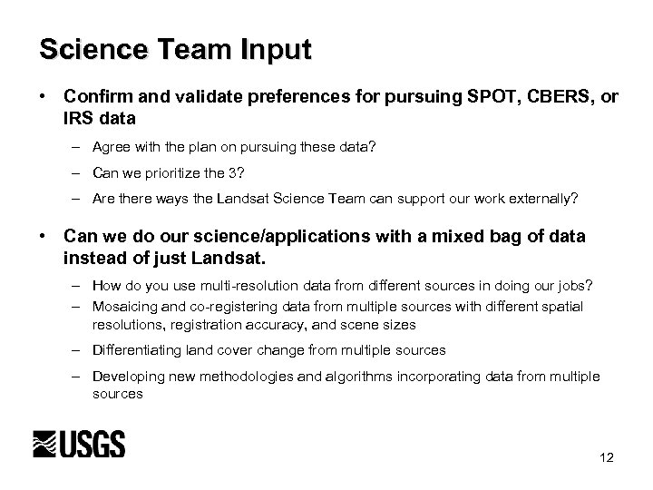 Science Team Input • Confirm and validate preferences for pursuing SPOT, CBERS, or IRS