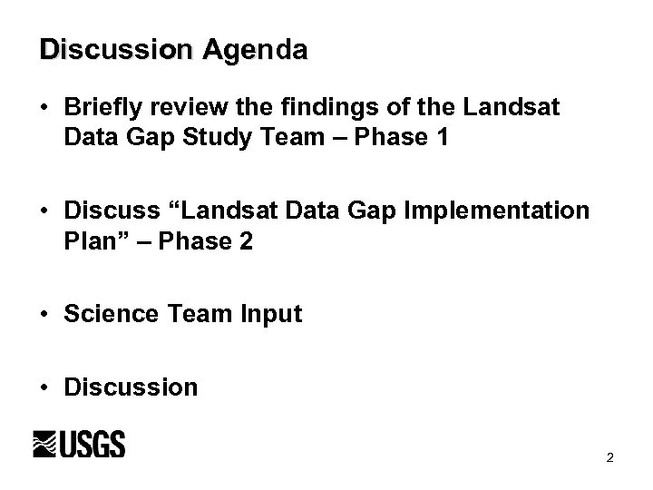 Discussion Agenda • Briefly review the findings of the Landsat Data Gap Study Team