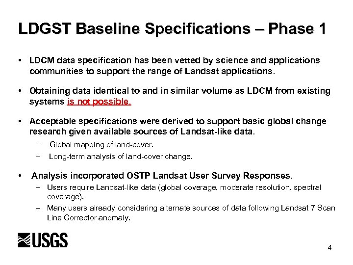 LDGST Baseline Specifications – Phase 1 • LDCM data specification has been vetted by