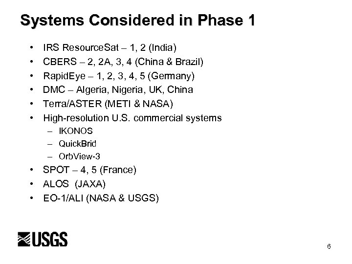 Systems Considered in Phase 1 • • • IRS Resource. Sat – 1, 2
