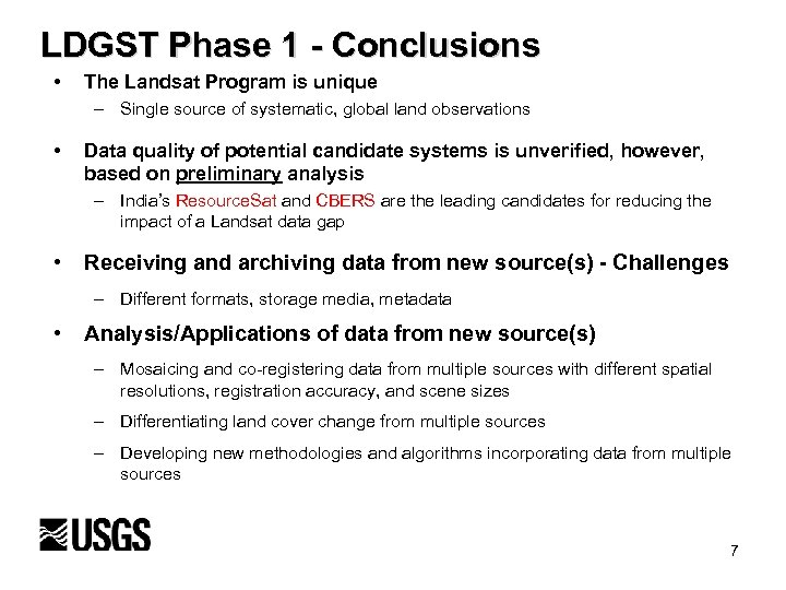 LDGST Phase 1 - Conclusions • The Landsat Program is unique – Single source