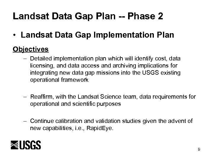 Landsat Data Gap Plan -- Phase 2 • Landsat Data Gap Implementation Plan Objectives