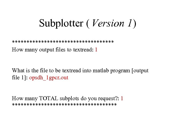 Subplotter ( Version 1) ****************** How many output files to textread: 1 What is