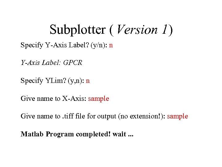 Subplotter ( Version 1) Specify Y-Axis Label? (y/n): n Y-Axis Label: GPCR Specify YLim?