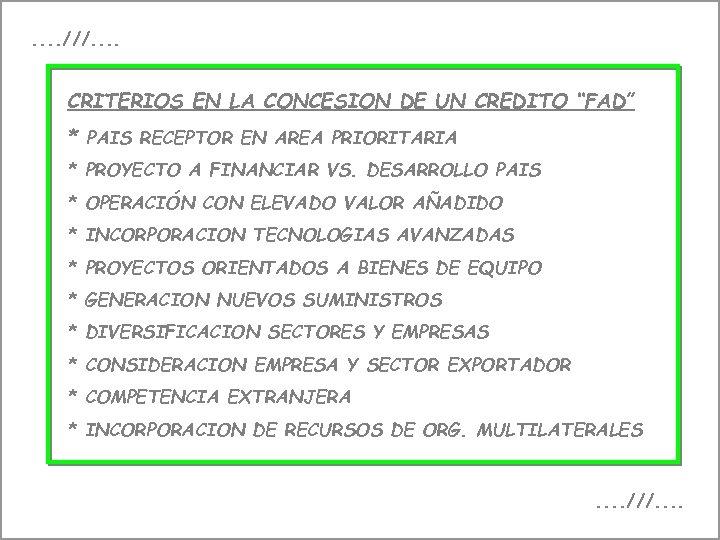""". . ///. . CRITERIOS EN LA CONCESION DE UN CREDITO """"FAD"""" * PAIS"""
