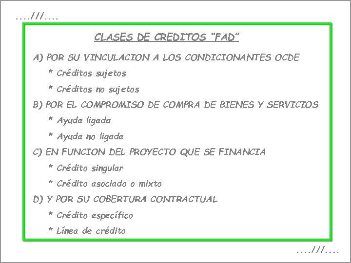 """. . ///. . CLASES DE CREDITOS """"FAD"""" A) POR SU VINCULACION A LOS"""