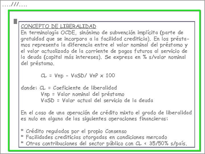 . . ///. . CONCEPTO DE LIBERALIDAD En terminología OCDE, sinónimo de subvención implícita