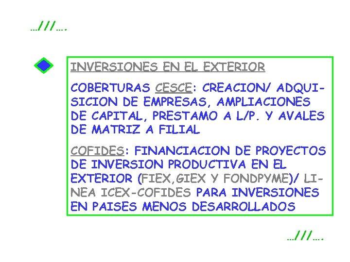 …///…. INVERSIONES EN EL EXTERIOR COBERTURAS CESCE: CREACION/ ADQUISICION DE EMPRESAS, AMPLIACIONES DE CAPITAL,