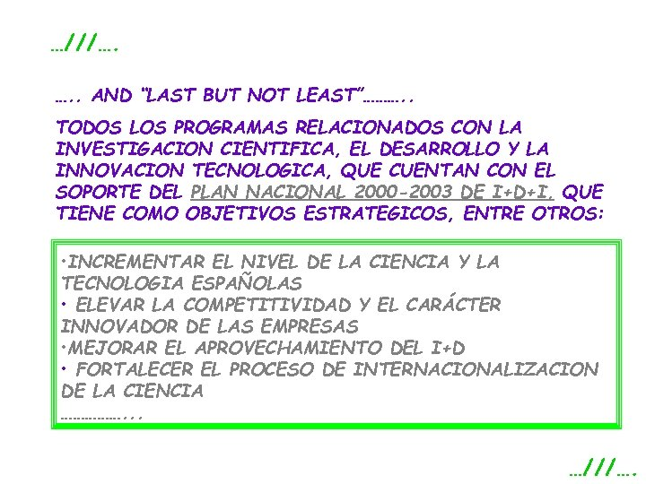 "…///…. …. . AND ""LAST BUT NOT LEAST""………. . TODOS LOS PROGRAMAS RELACIONADOS CON"