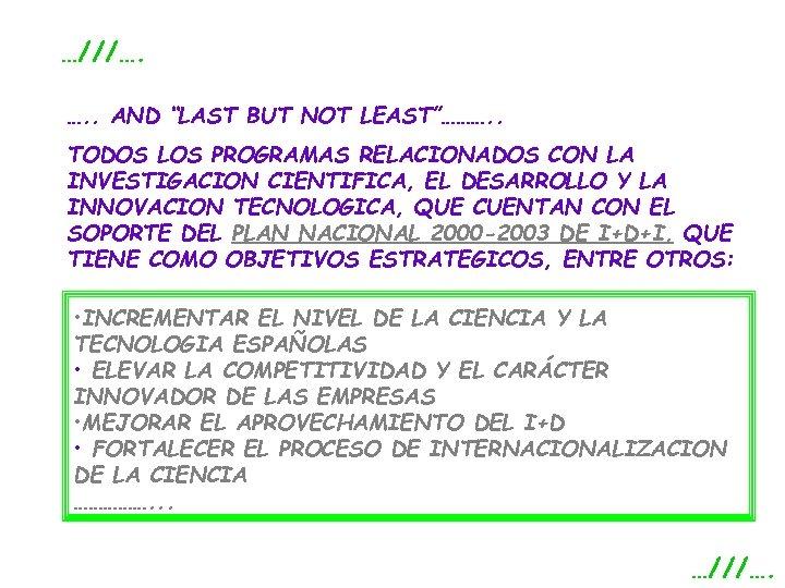 """…///…. …. . AND """"LAST BUT NOT LEAST""""………. . TODOS LOS PROGRAMAS RELACIONADOS CON"""