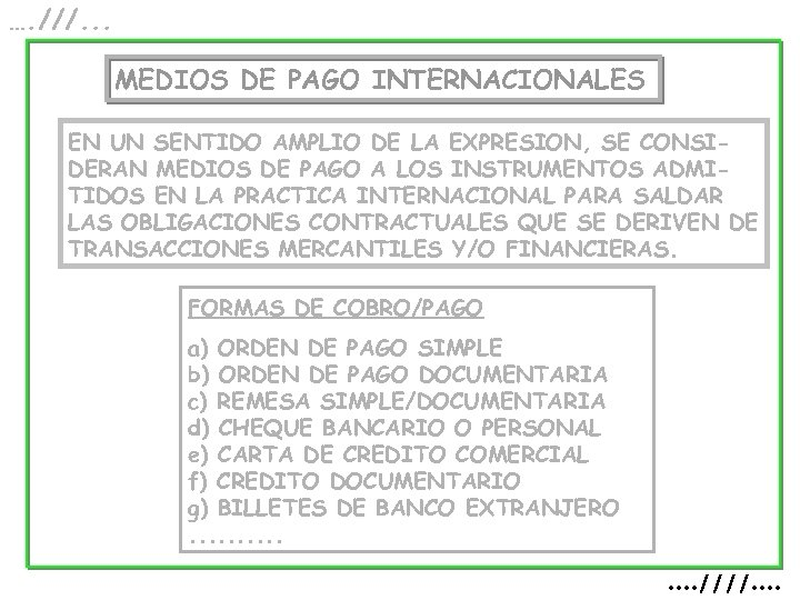 …. ///. . . MEDIOS DE PAGO INTERNACIONALES EN UN SENTIDO AMPLIO DE LA