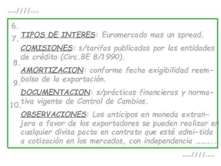 . . ////. . 6. 7. TIPOS DE INTERES: Euromercado mas un spread. COMISIONES: