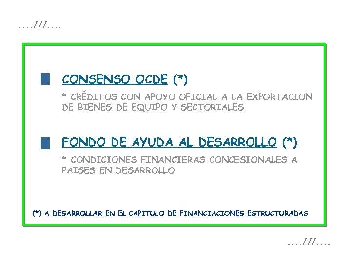 f . . ///. . CONSENSO OCDE (*) * CRÉDITOS CON APOYO OFICIAL A