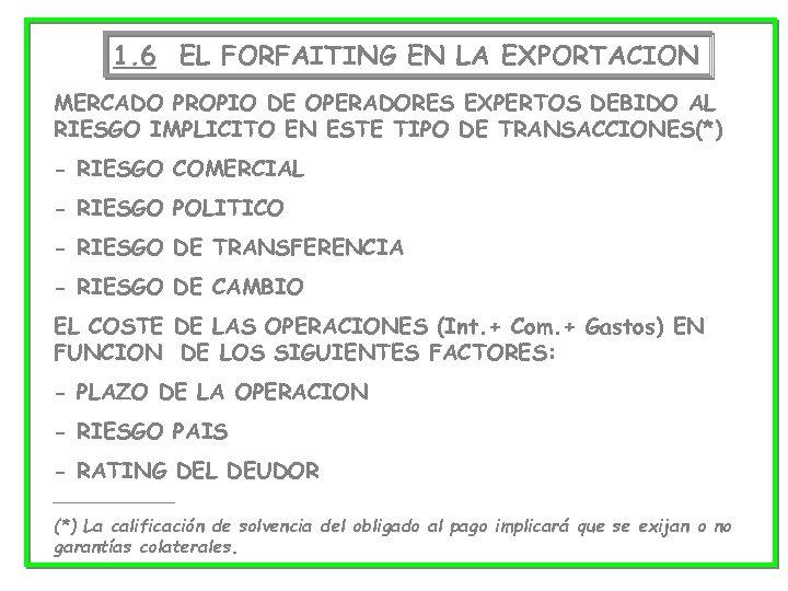 1. 6 EL FORFAITING EN LA EXPORTACION MERCADO PROPIO DE OPERADORES EXPERTOS DEBIDO AL