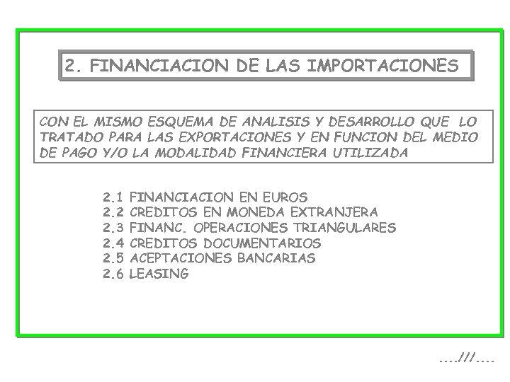 2. FINANCIACION DE LAS IMPORTACIONES CON EL MISMO ESQUEMA DE ANALISIS Y DESARROLLO QUE