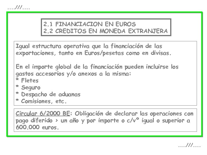 . . ///. . 2. 1 FINANCIACION EN EUROS 2. 2 CREDITOS EN MONEDA