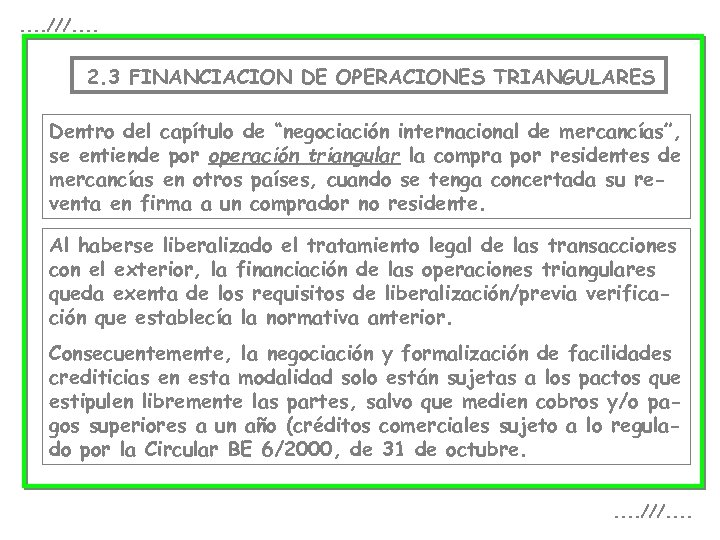 . . ///. . 2. 3 FINANCIACION DE OPERACIONES TRIANGULARES Dentro del capítulo de