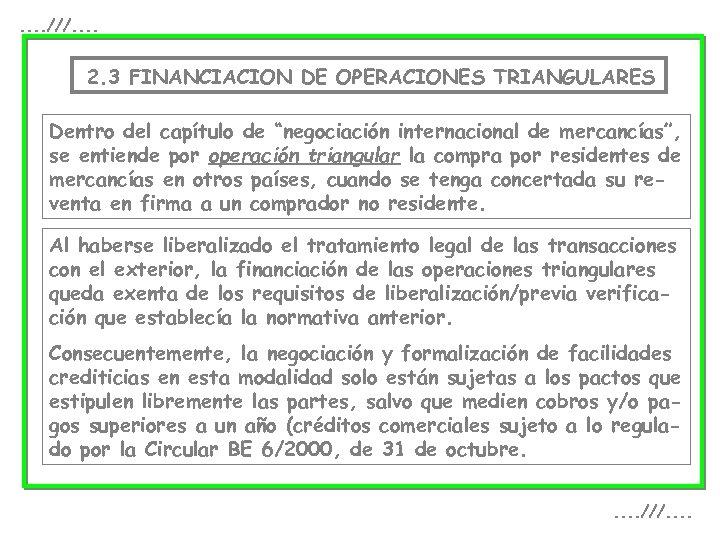 . . ///. . 2. 3 FINANCIACION DE OPERACIONES TRIANGULARES Dentro del capítulo de