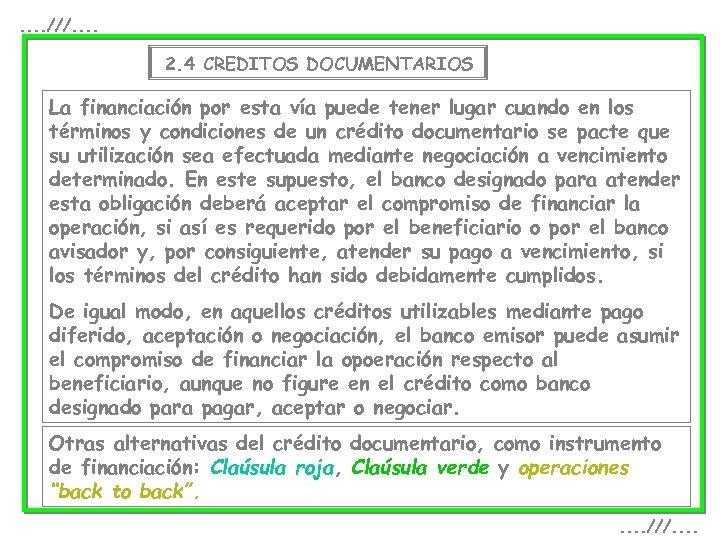 . . ///. . 2. 4 CREDITOS DOCUMENTARIOS La financiación por esta vía puede
