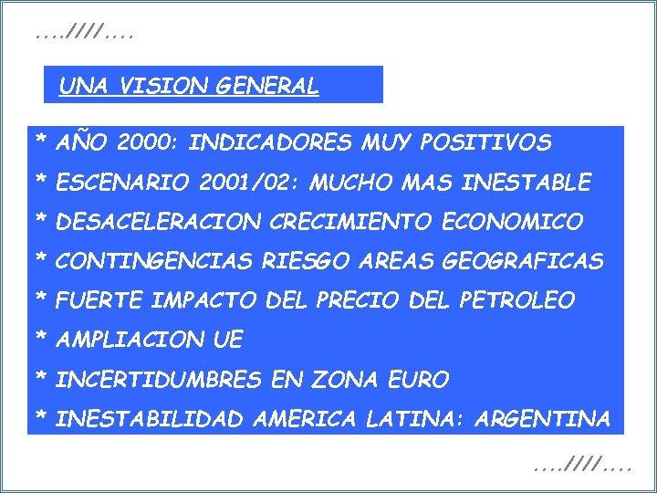 . . ////. . UNA VISION GENERAL * AÑO 2000: INDICADORES MUY POSITIVOS *
