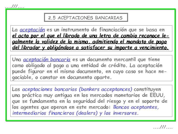 . . ///. . 2. 5 ACEPTACIONES BANCARIAS La aceptación es un instrumento de