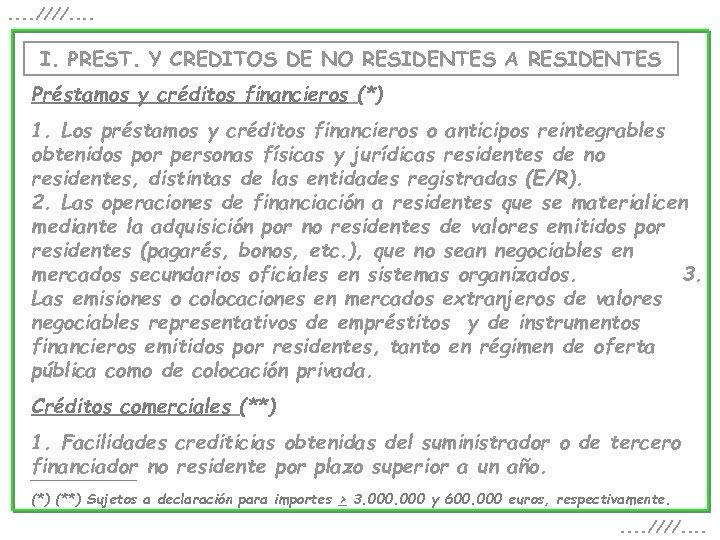 . . ////. . I. PREST. Y CREDITOS DE NO RESIDENTES A RESIDENTES Préstamos