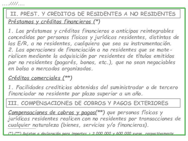 . . ////. . II. PREST. Y CREDITOS DE RESIDENTES A NO RESIDENTES Préstamos