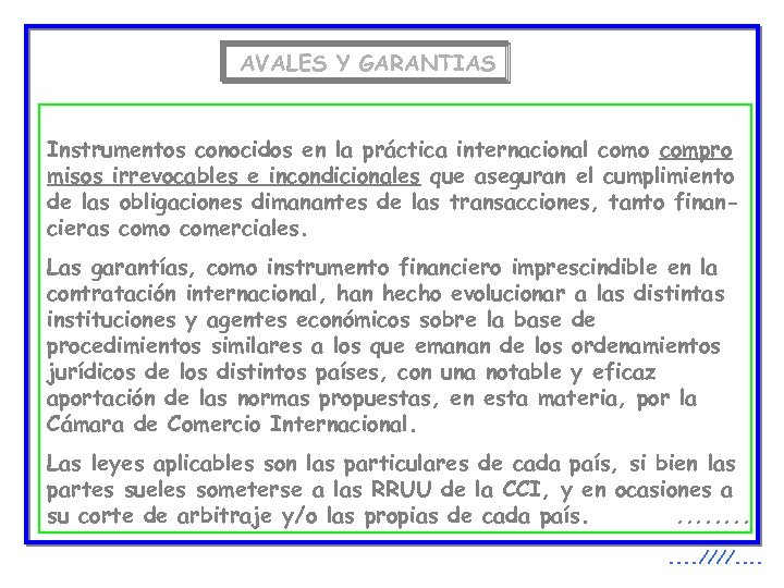 AVALES Y GARANTIAS Instrumentos conocidos en la práctica internacional como compro misos irrevocables e