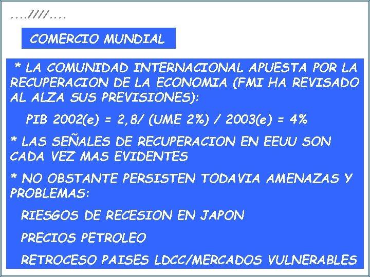 . . ////. . COMERCIO MUNDIAL * LA COMUNIDAD INTERNACIONAL APUESTA POR LA RECUPERACION
