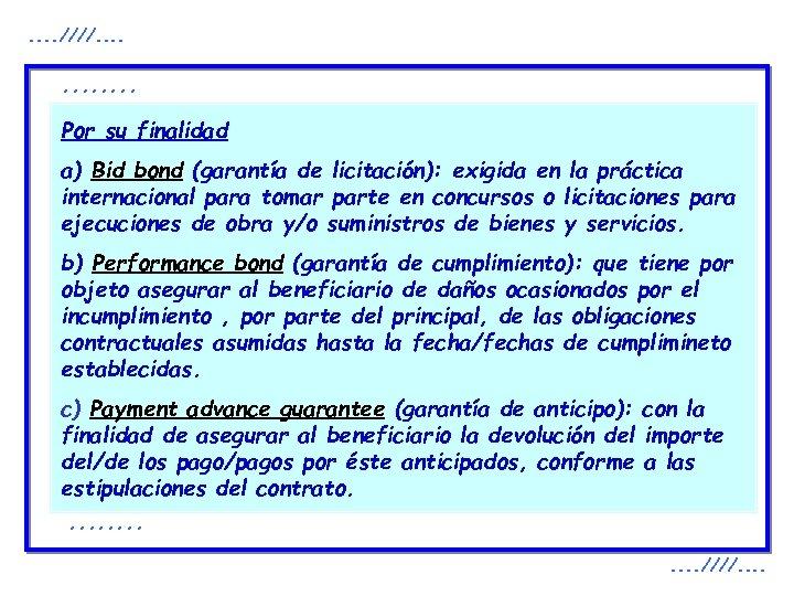 . . ////. . . Por su finalidad a) Bid bond (garantía de licitación):