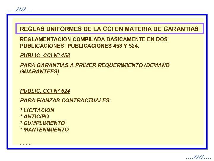 . . ////. . REGLAS UNIFORMES DE LA CCI EN MATERIA DE GARANTIAS REGLAMENTACION
