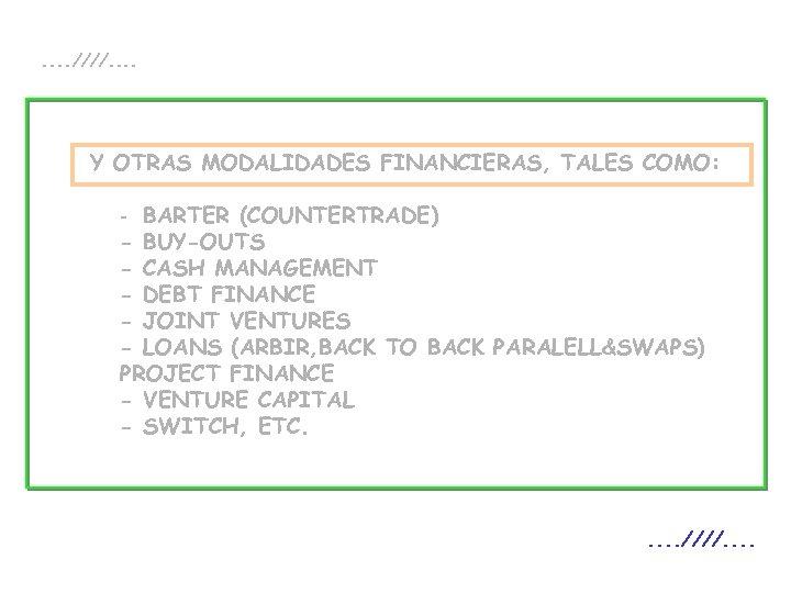 . . ////. . Y OTRAS MODALIDADES FINANCIERAS, TALES COMO: - BARTER (COUNTERTRADE) -