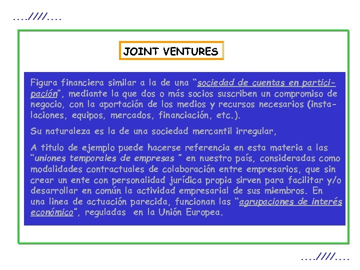 ". . ////. . JOINT VENTURES Figura financiera similar a la de una ""sociedad"