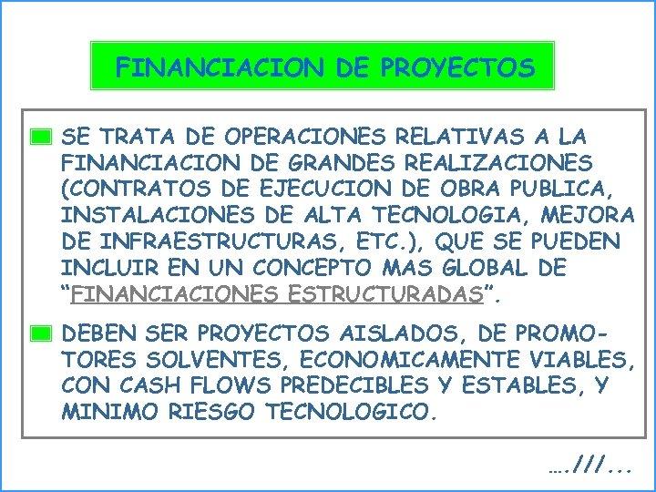 FINANCIACION DE PROYECTOS SE TRATA DE OPERACIONES RELATIVAS A LA FINANCIACION DE GRANDES REALIZACIONES