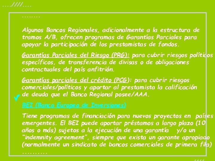 . . ////. . . Algunos Bancos Regionales, adicionalmente a la estructura de tramos