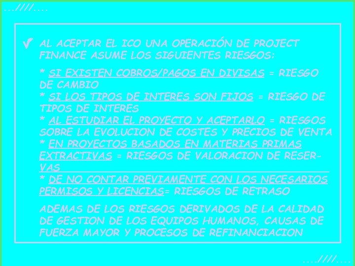 . . . ////. . AL ACEPTAR EL ICO UNA OPERACIÓN DE PROJECT FINANCE