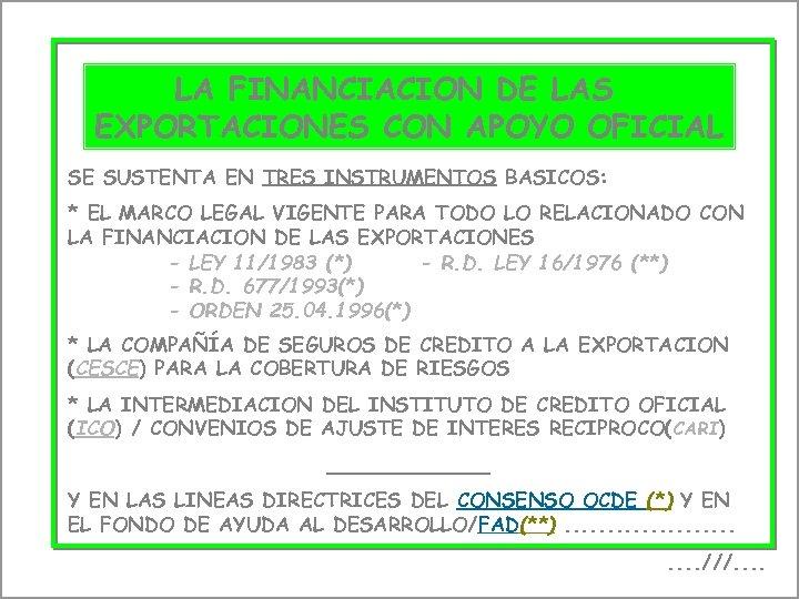 f LA FINANCIACION LAS LA FINANCIACION DE DE LAS EXPORTACIONES CON APOYO OFICIAL EXPORTACIONESCON