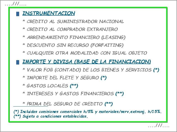 . . ///. . INSTRUMENTACION * CREDITO AL SUMINISTRADOR NACIONAL * CREDITO AL COMPRADOR
