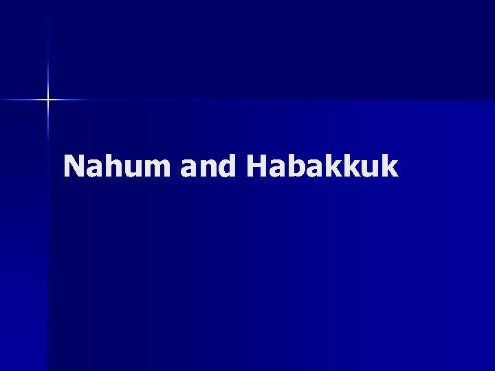 Nahum and Habakkuk