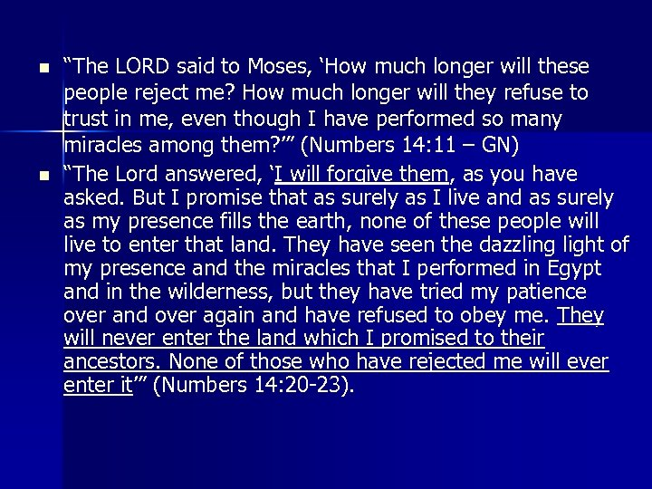 """n n """"The LORD said to Moses, 'How much longer will these people reject"""