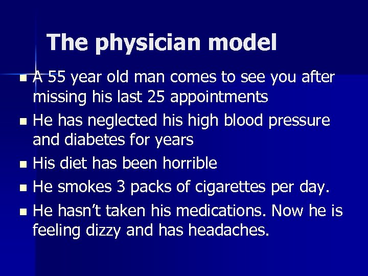 The physician model A 55 year old man comes to see you after missing
