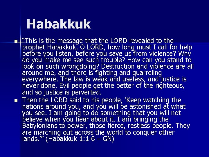 """Habakkuk n n """"This is the message that the LORD revealed to the prophet"""