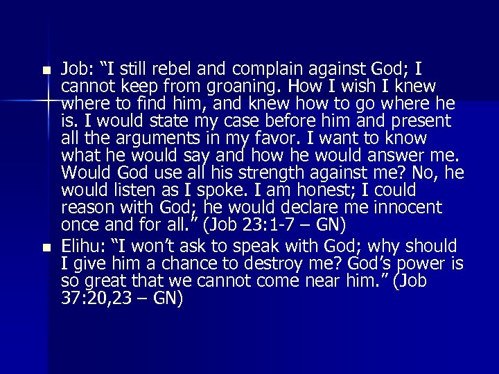 """n n Job: """"I still rebel and complain against God; I cannot keep from"""