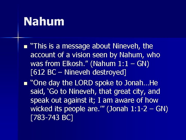 """Nahum n n """"This is a message about Nineveh, the account of a vision"""