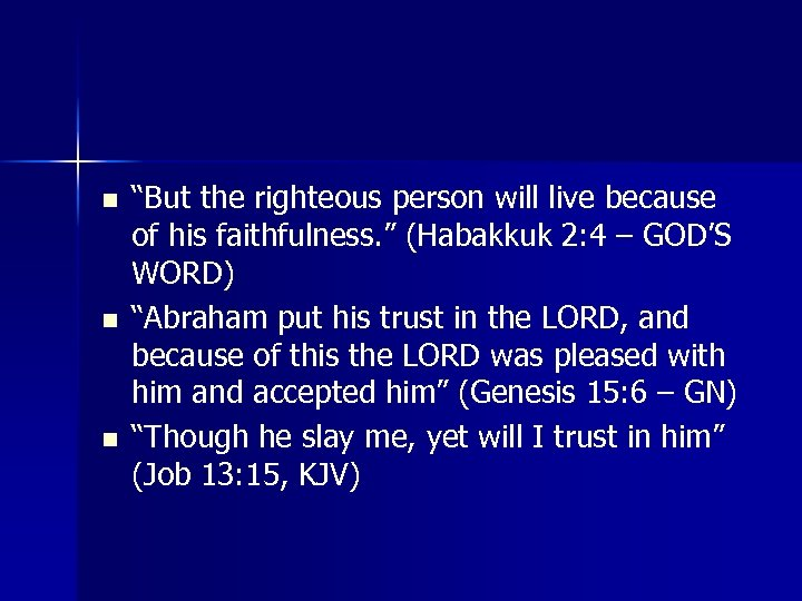 """n n n """"But the righteous person will live because of his faithfulness. """""""