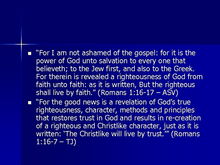 """n n """"For I am not ashamed of the gospel: for it is the"""