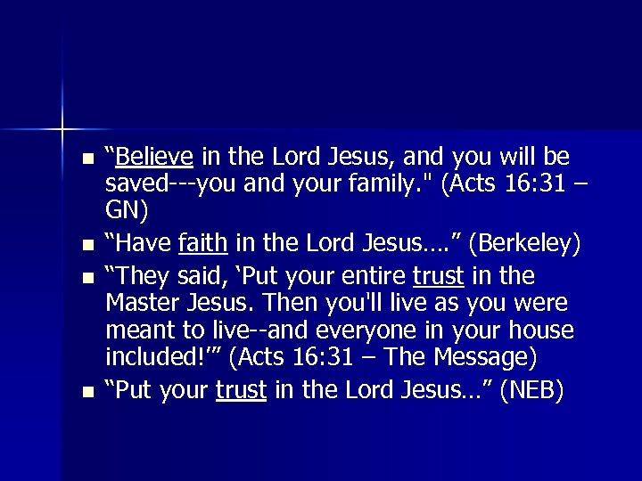 """n n """"Believe in the Lord Jesus, and you will be saved---you and your"""