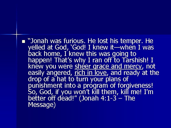 """n """"Jonah was furious. He lost his temper. He yelled at God, 'God! I"""